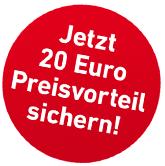 20 € Preisvorteil sichern